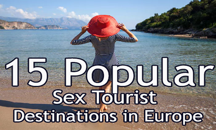 15 Popular Sex Tourist Destinations in Europe