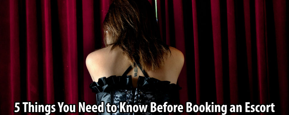 5 Things You Need to Know Before Booking an Escort