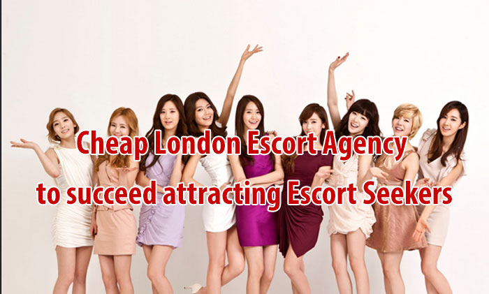 Cheap London Escort Agency to succeed attracting Escort Seekers