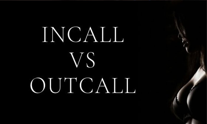 What is better in London – Incall or Outcall?