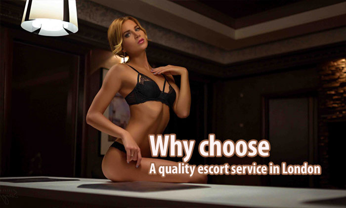 Why choose a quality escort service in London