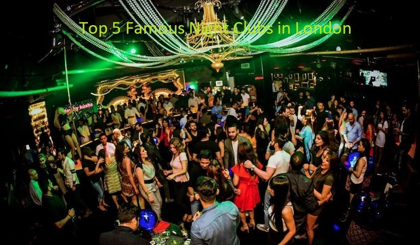 Top 5 Famous Night Clubs in London
